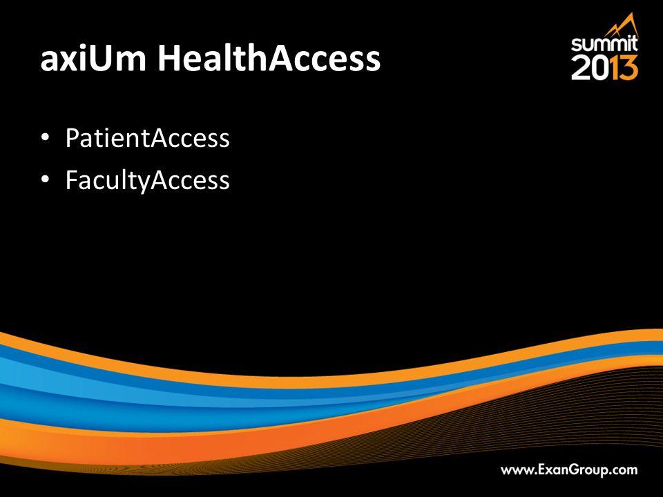 axiUm HealthAccess PatientAccess FacultyAccess