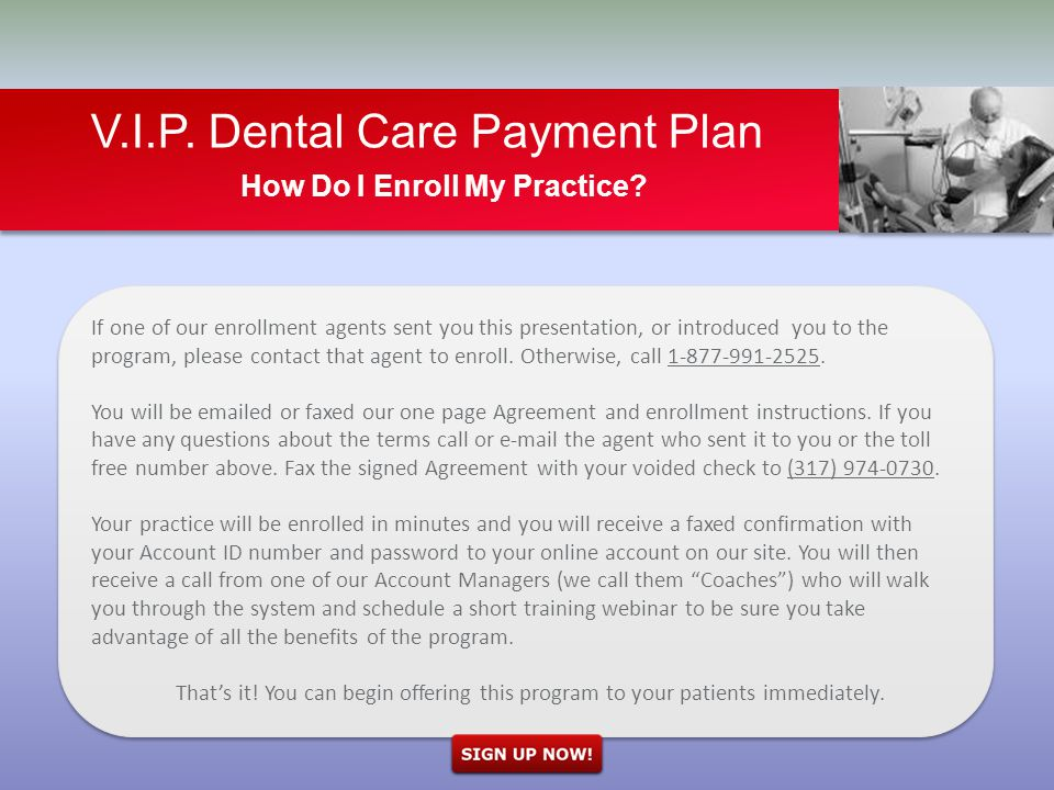 V.I.P. Dental Care Payment Plan How Do I Enroll My Practice.