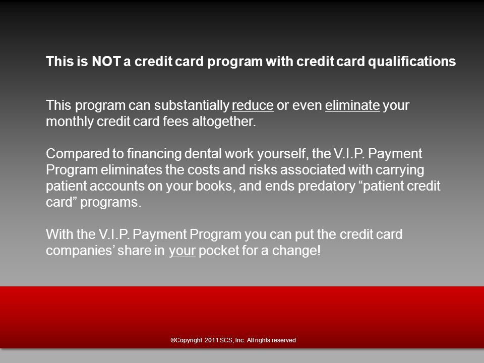 This program can substantially reduce or even eliminate your monthly credit card fees altogether.