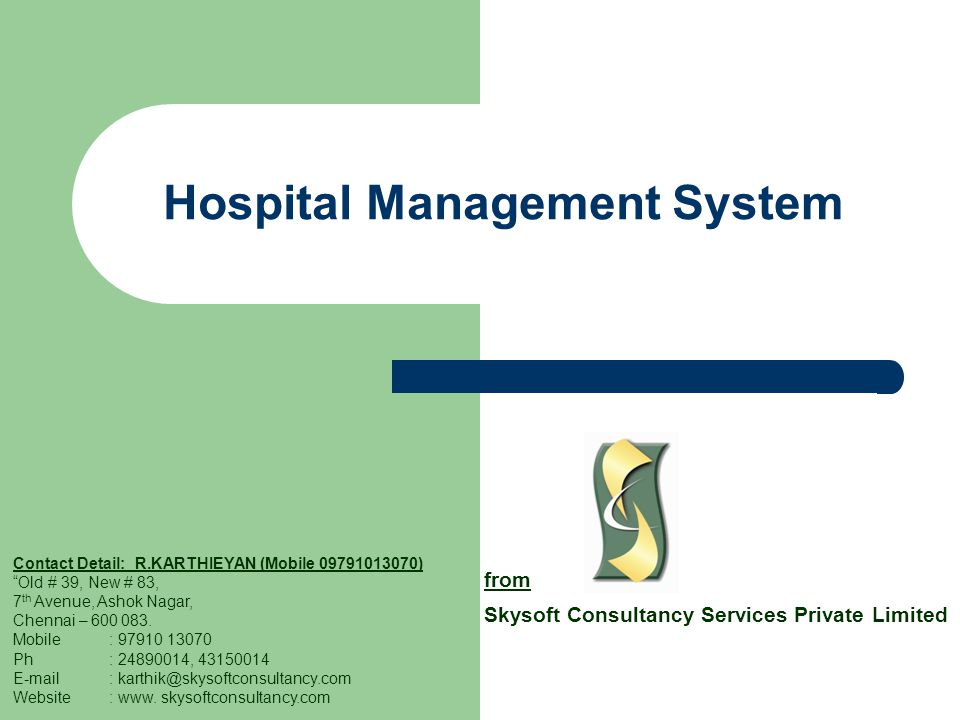 """Hospital Management System from Skysoft Consultancy Services Private Limited Contact Detail: R.KARTHIEYAN (Mobile 09791013070) """"Old # 39, New # 83, 7"""