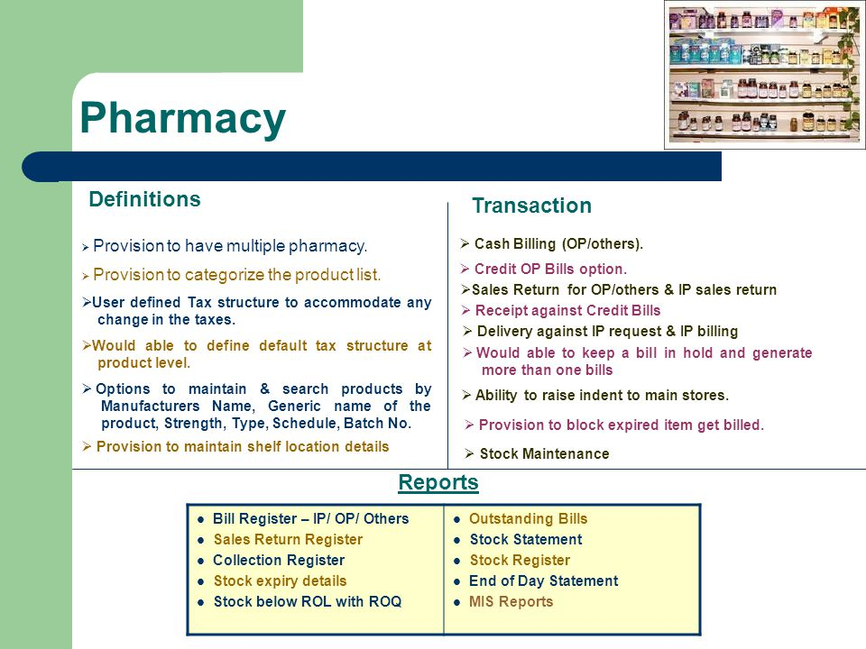 Pharmacy Definitions  Delivery against IP request & IP billing  Options to maintain & search products by Manufacturers Name, Generic name of the pro