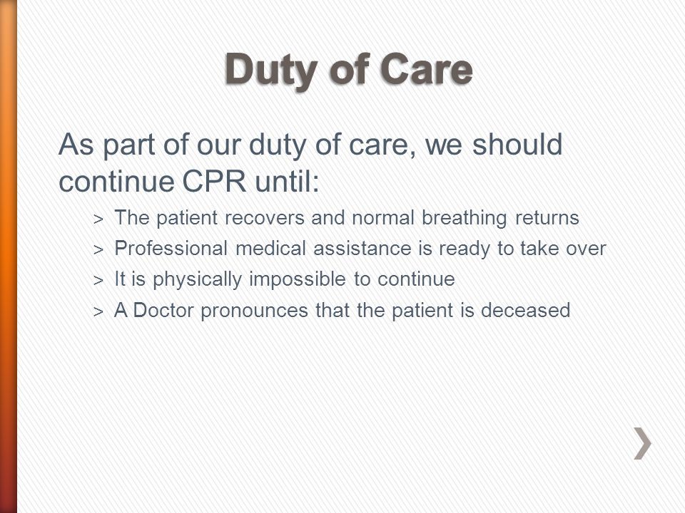 An injured or ill person has the right to refuse assistance, so you must always ask for permission ˃ Children and people in care: Ask for permission from the parent or guardian ˃ Where a person is unconscious, the law implies permission where the persons life or health is at risk.