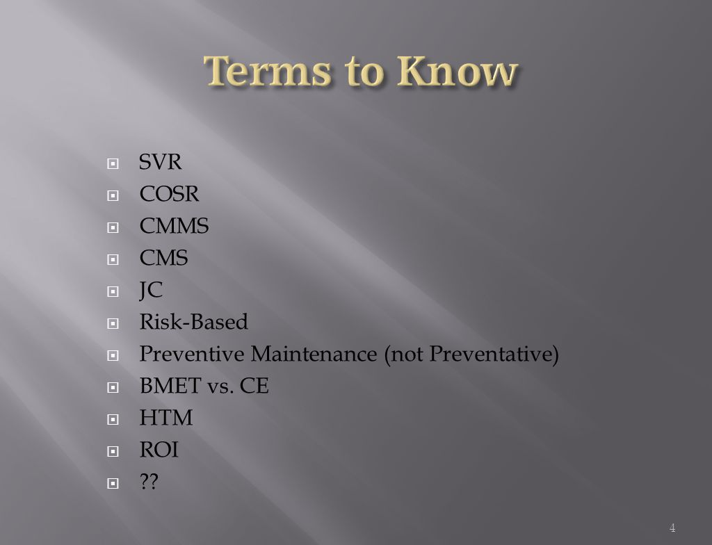  SVR  COSR  CMMS  CMS  JC  Risk-Based  Preventive Maintenance (not Preventative)  BMET vs.