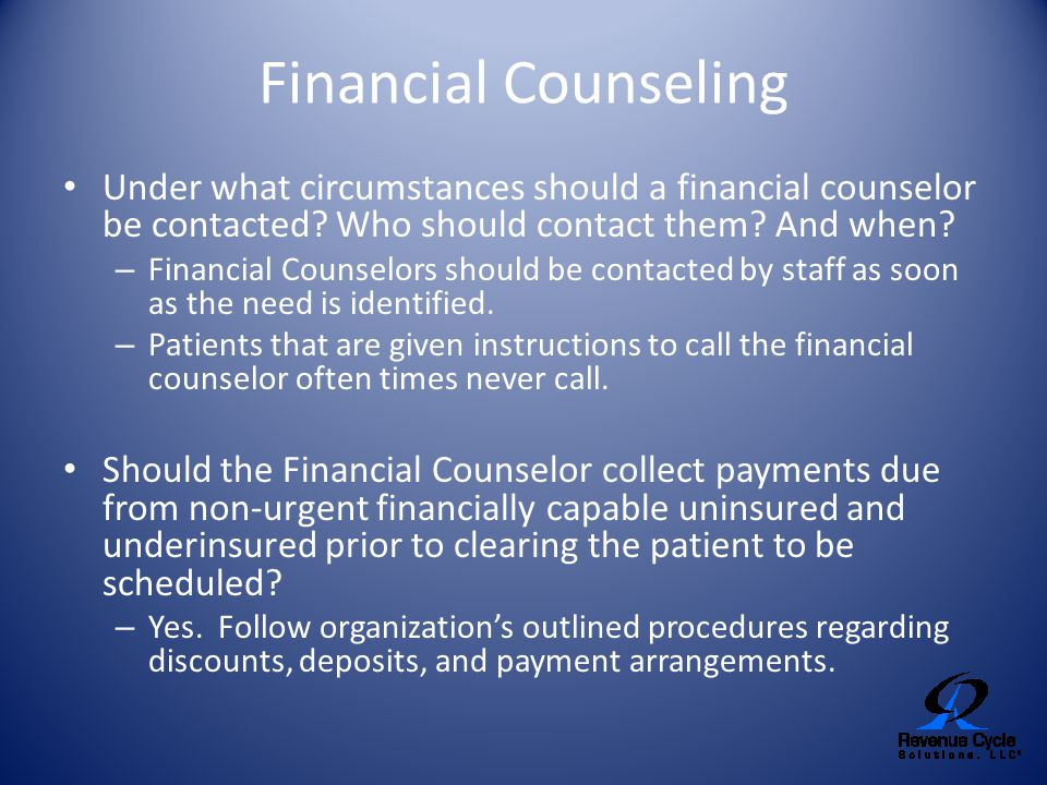 Financial Counseling Under what circumstances should a financial counselor be contacted? Who should contact them? And when? – Financial Counselors sho