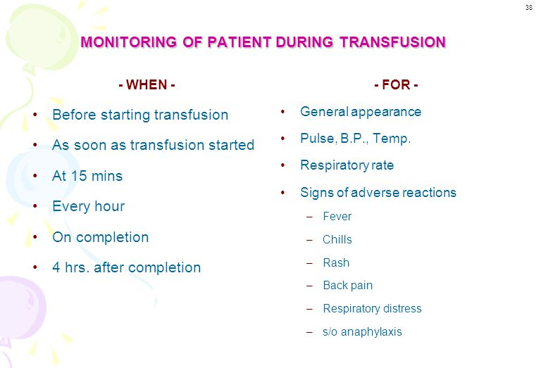 TIME LIMITS FOR TRANSFUSION TIME LIMITS FOR TRANSFUSION WB / PCV – Within 3-4 hours. ( If room temp. is 22-25 0 c. At higher room temp., there should