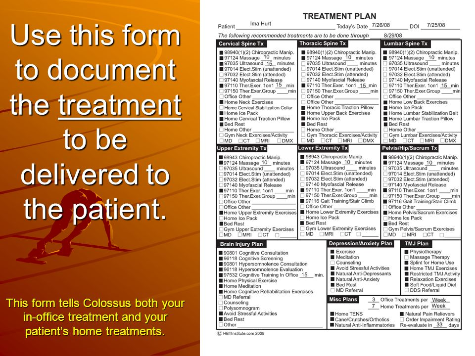 Use this form to document the treatment to be delivered to the patient. This form tells Colossus both your in-office treatment and your patient's home