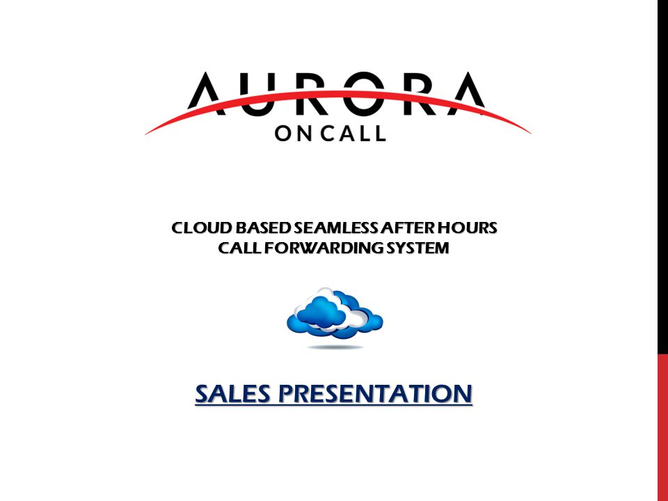 CLOUD BASED SEAMLESS AFTER HOURS CALL FORWARDING SYSTEM SALES PRESENTATION