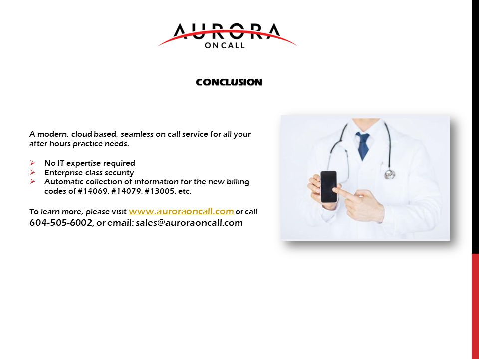 CONCLUSION A modern, cloud based, seamless on call service for all your after hours practice needs.