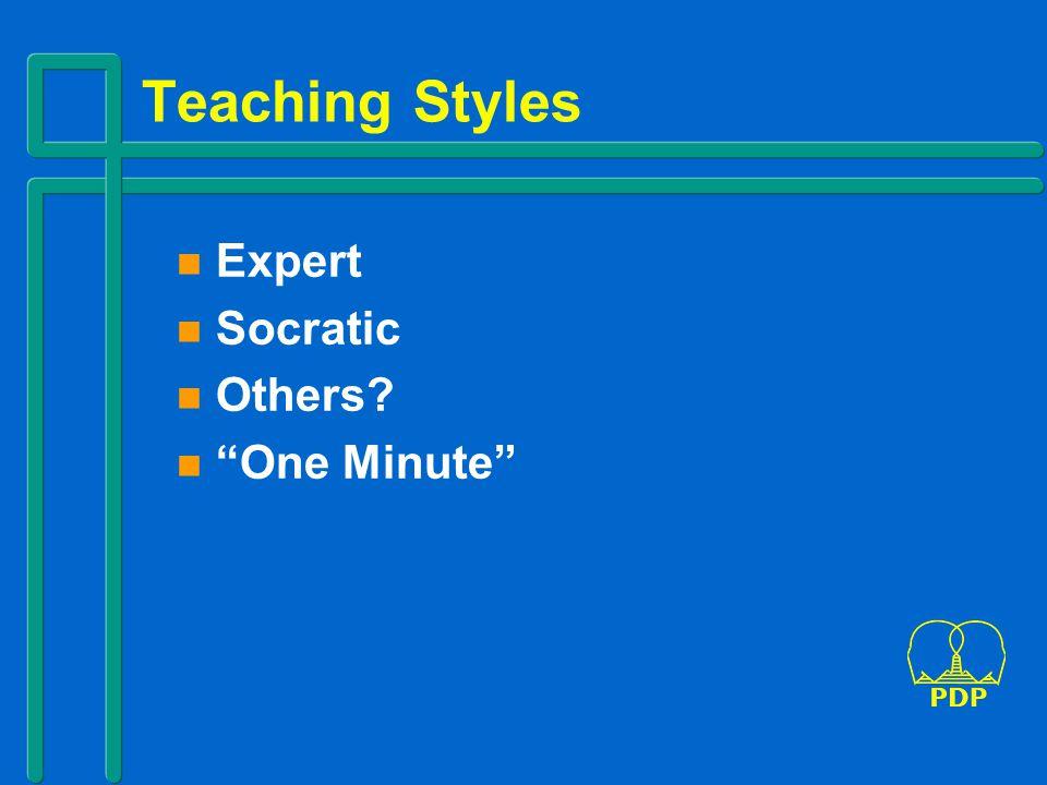 Teaching Styles n Expert n Socratic n Others? n One Minute