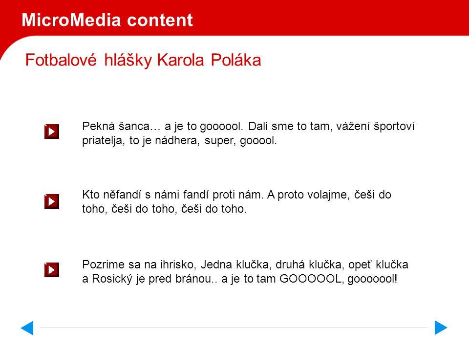 Fotbalové hlášky Karola Poláka MicroMedia content No kto tu hraje najkrajší futbal, kto je tu najlepší preca češi češi, ano ano je to skvelé.