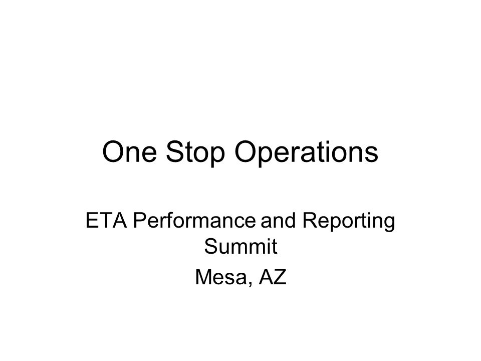 One Stop Operations ETA Performance and Reporting Summit Mesa, AZ