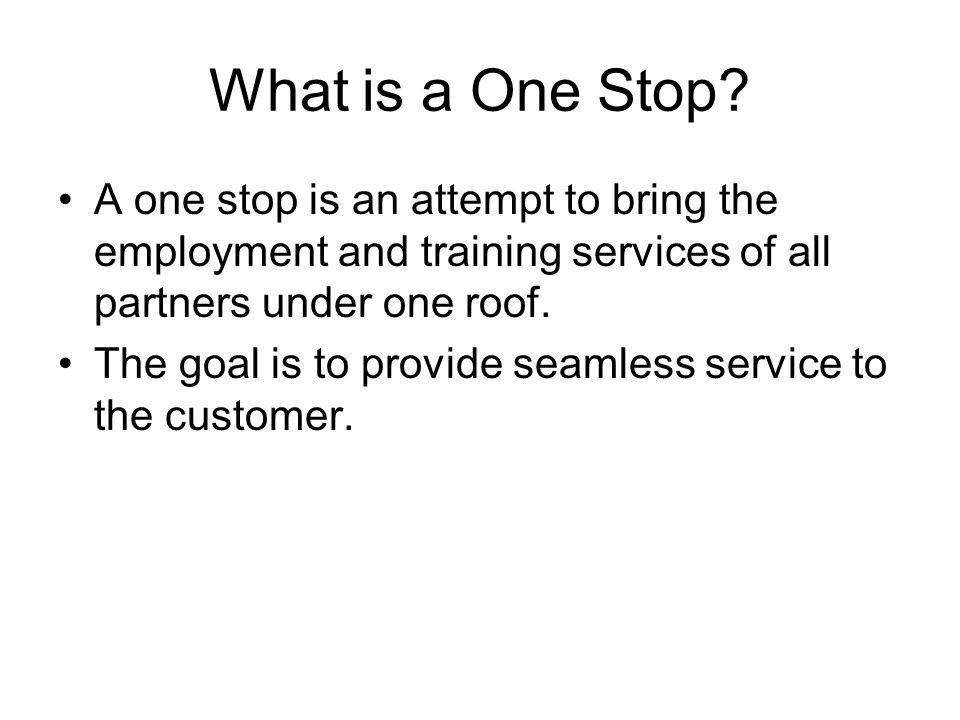 What is a One Stop.