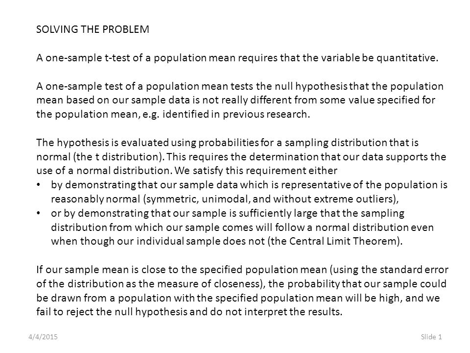 4/4/2015Slide 2 If our sample mean is far away from the specified population mean (using the standard error of the distribution as the measure of distance), the probability that our sample could be drawn from a population with the specified population mean will be low.