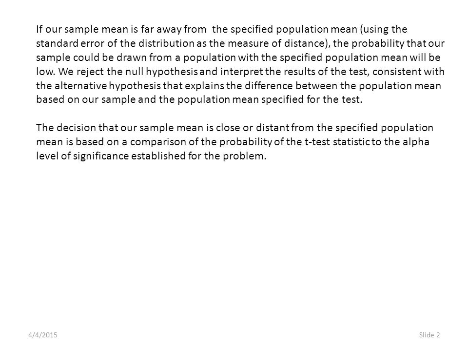 4/4/2015Slide 33 The final statement asks us to interpret the result of our statistical test as a finding in the context of the problem we created.