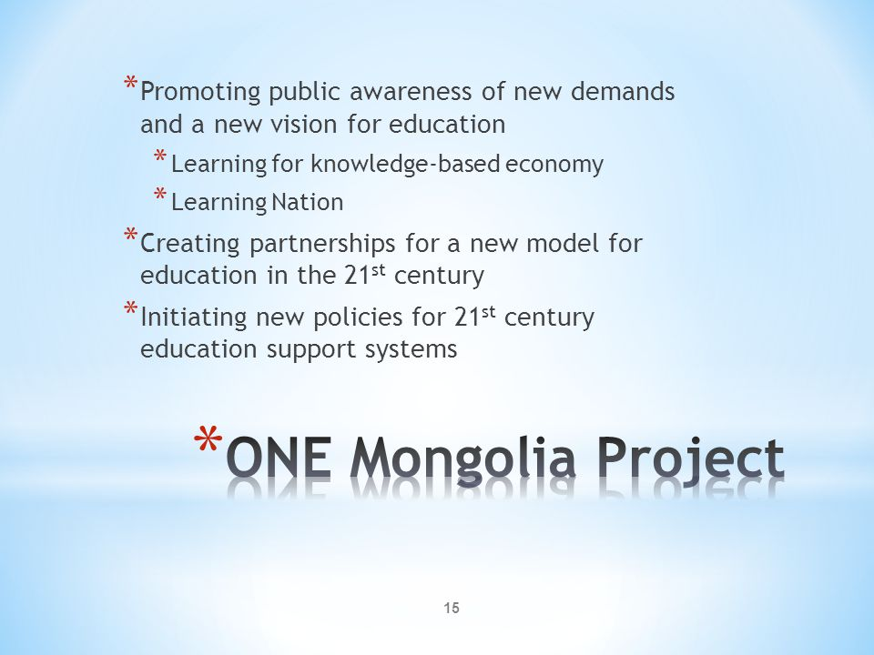 * Promoting public awareness of new demands and a new vision for education * Learning for knowledge-based economy * Learning Nation * Creating partner