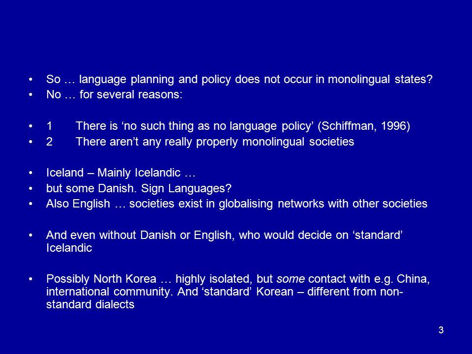 4 relatively monolingualabundantly monolingual India >1000 PNG >429 Taiwan >18 Iceland ~3 North Korea 1 + dialects