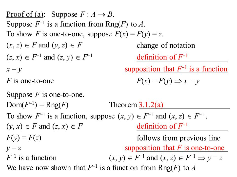 Proof of (a): Suppose F : A  B. Suppose F –1 is a function from Rng(F) to A.
