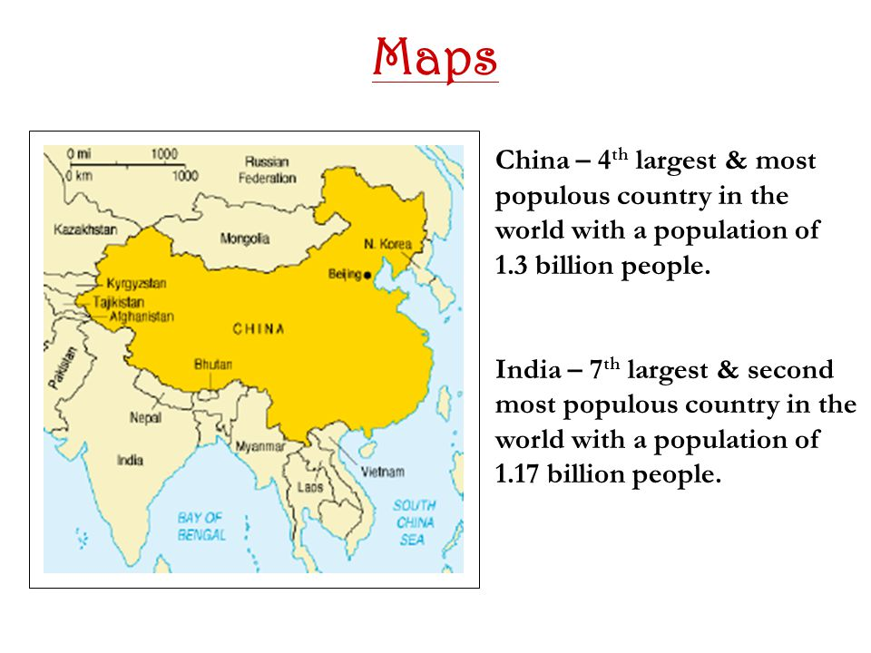 Maps China – 4 th largest & most populous country in the world with a population of 1.3 billion people.