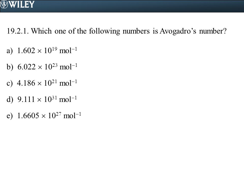 19.2.1.Which one of the following numbers is Avogadro's number.