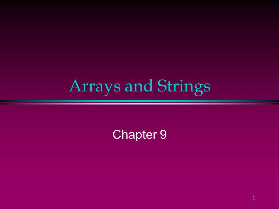 1 Arrays and Strings Chapter 9