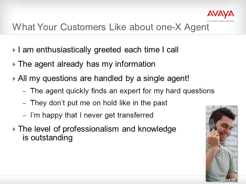 Avaya one-X Agent Central Management  Reduce costs and simplify agent desktop deployment – Centrally manage user (agent/supervisor) profile data – Application data (e.g.