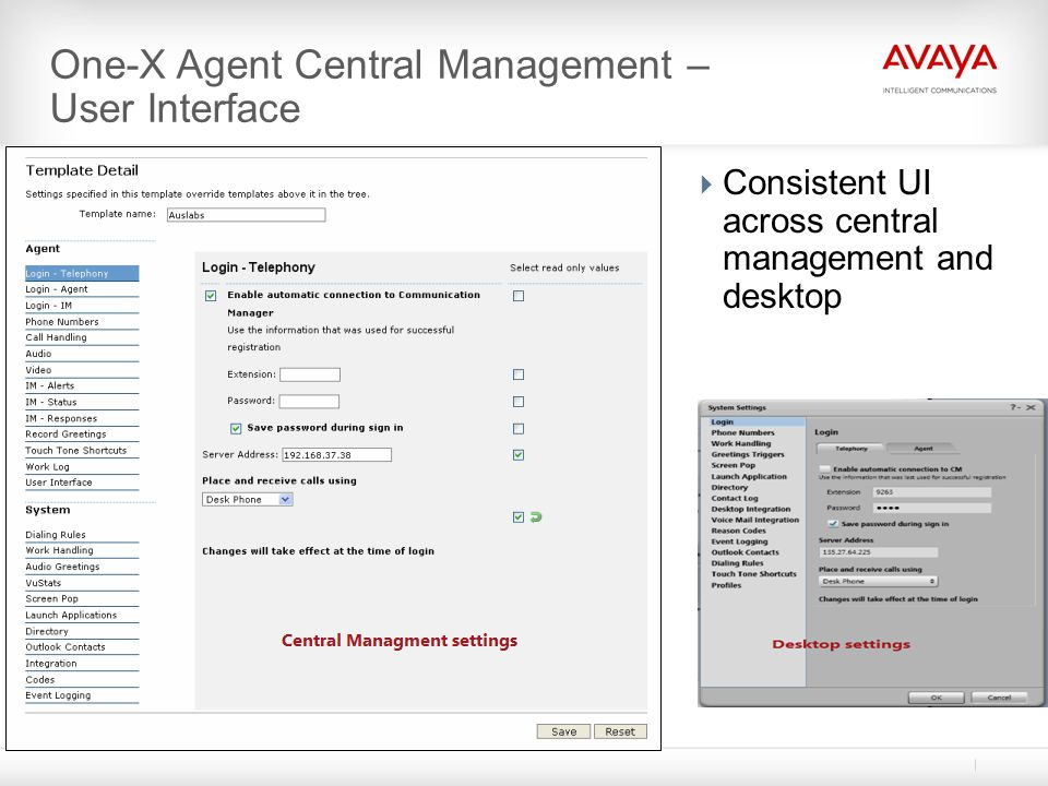 One-X Agent Central Management – User Interface  Consistent UI across central management and desktop
