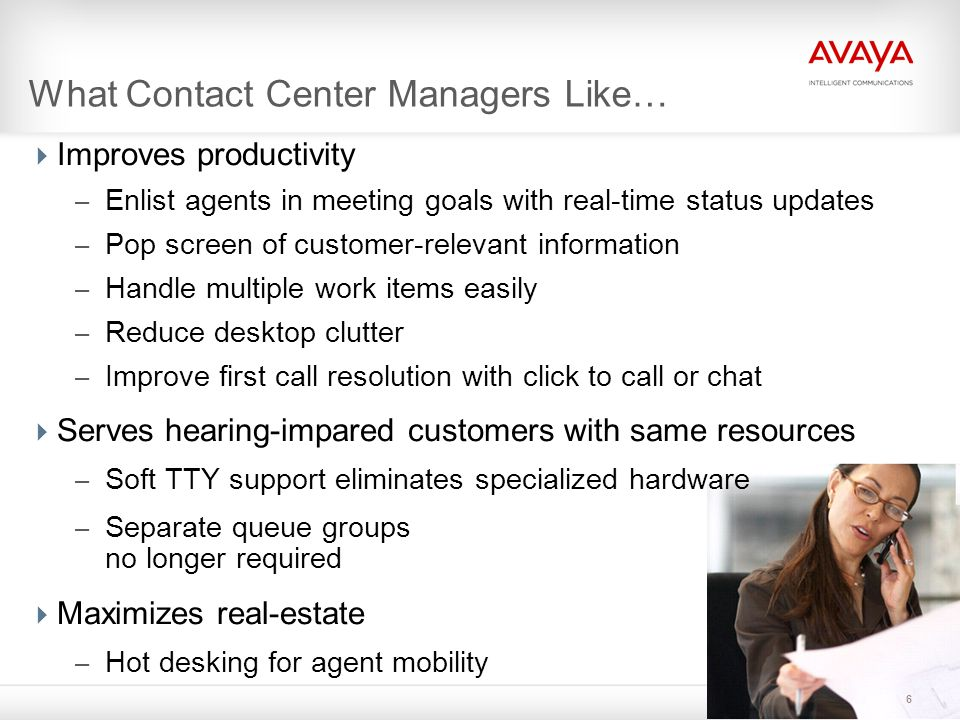Avaya one X-Agent R2 High Level Architecture one-X Agent Client Communication Manager (CM) Telephony CCMS Messaging SAL Enterprise Aura Presence Services System Manager Active Directory/ LDAP Server Database Configuration Data Storage XML/HTTP IM Presence XMPP One-X Agent Central Management