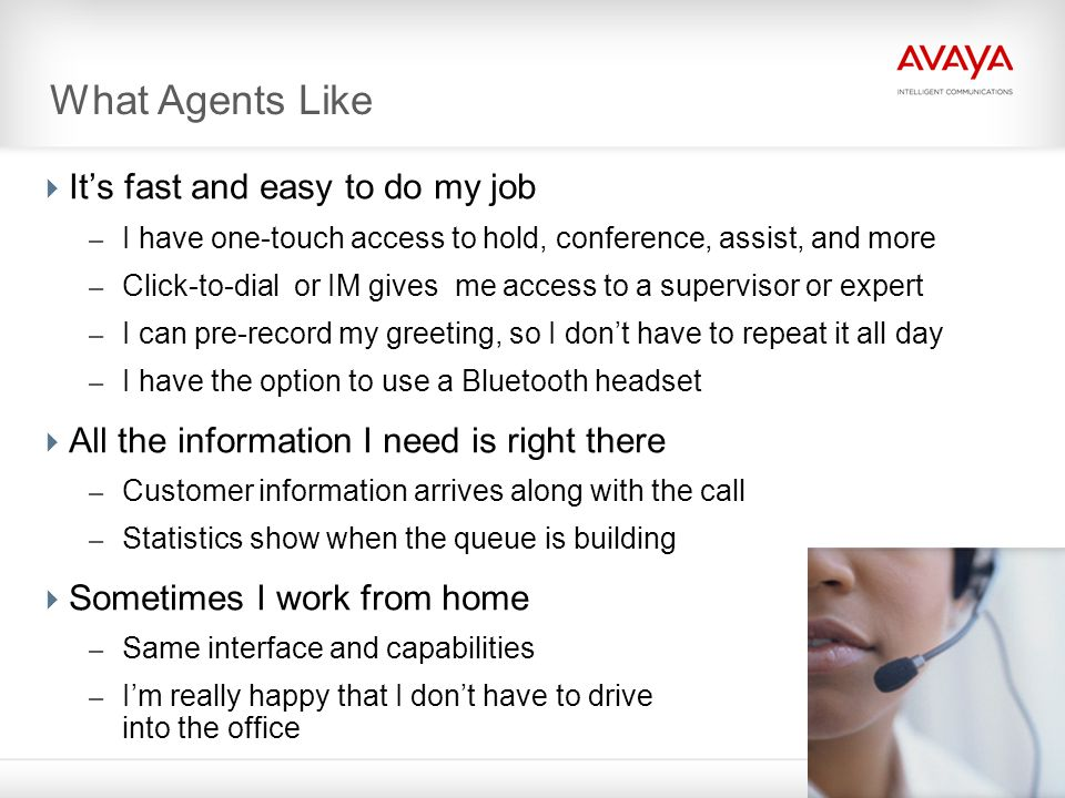 Avaya one-X Agent API Includes execute  Allow other apps to issue commands to one-X Agent  Incorporate common agent telephony functions* into custom portals and clients – Answer – Mute – Un-mute – Hold – Un-hold – Release  Fit one-X Agent into your desktop environment 30 * More commands to be added in next release Desktop Applications Desktop Applications