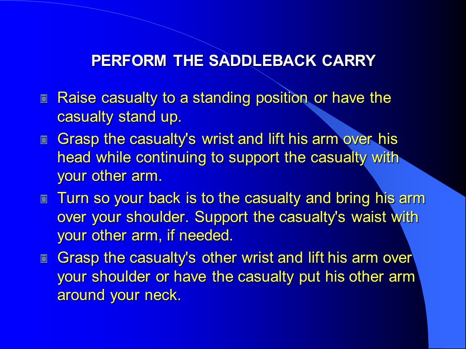 PERFORM THE SADDLEBACK CARRY 3 Have him grasp one of his wrists with his other hand.