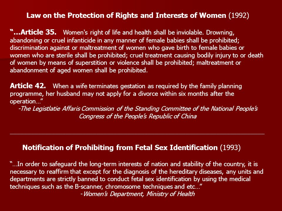 "Law on the Protection of Rights and Interests of Women (1992) ""…Article 35. Women's right of life and health shall be inviolable. Drowning, abandoning"