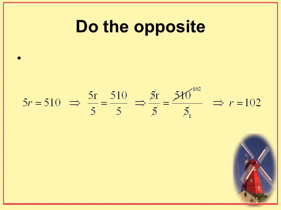 Do the opposite
