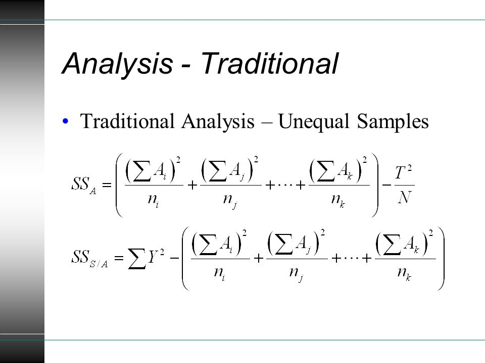 Analysis - Traditional Traditional Analysis – Unequal Samples