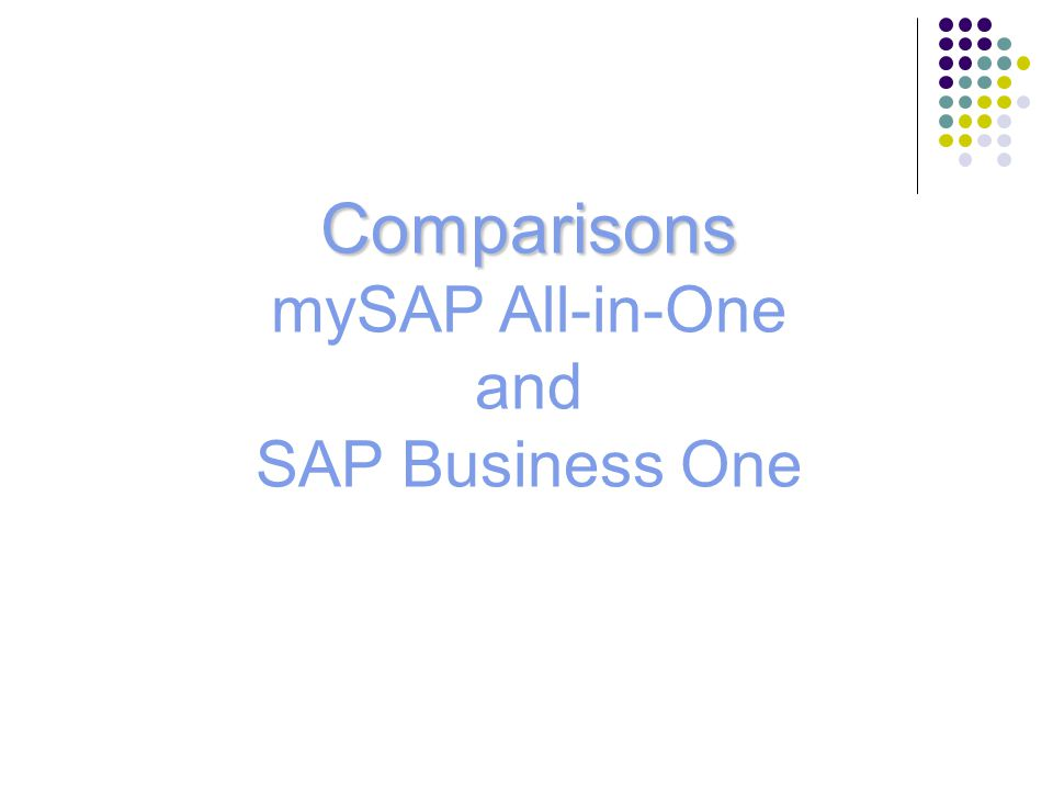 Comparisons mySAP All-in-One and SAP Business One