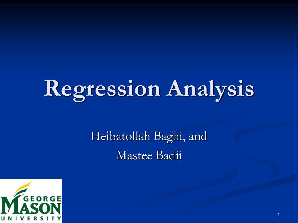 1 Regression Analysis Heibatollah Baghi, and Mastee Badii