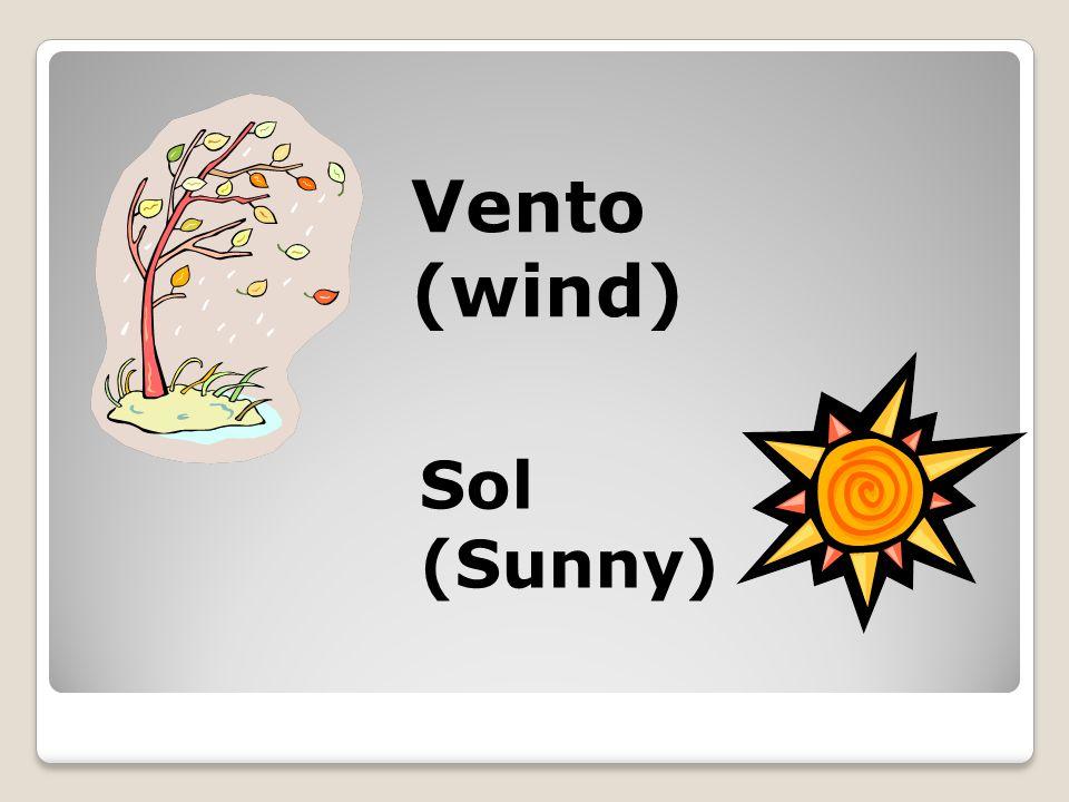 Vento (wind) Sol (Sunny)