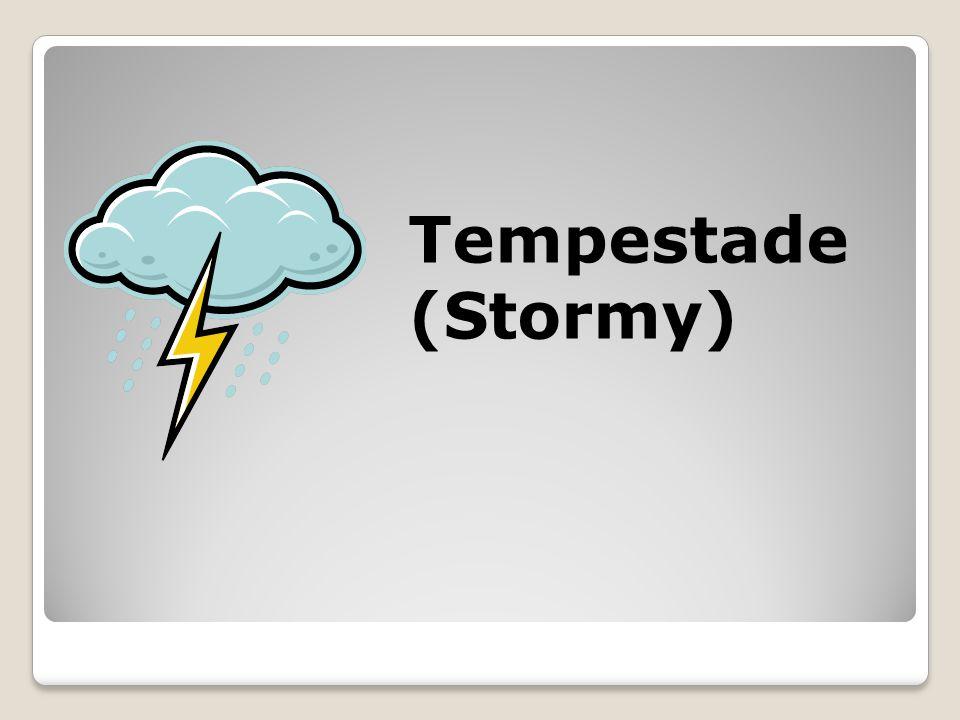 Tempestade (Stormy)