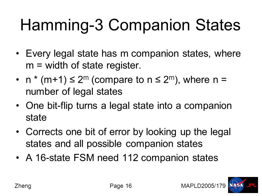 ZhengPage 16MAPLD2005/179 Hamming-3 Companion States Every legal state has m companion states, where m = width of state register.