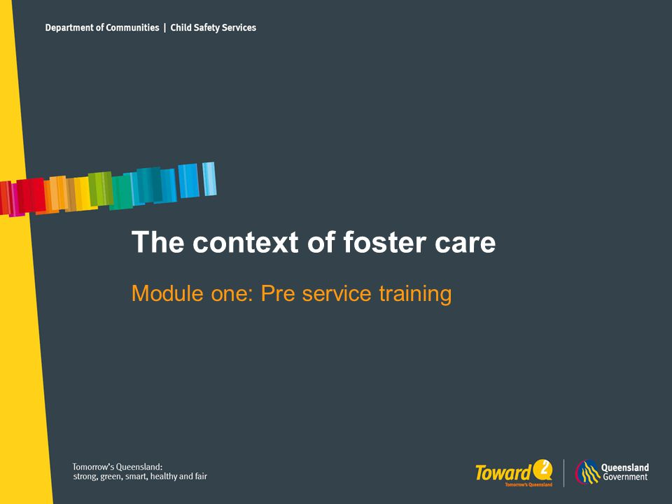 Pre Service Training Learning Outcomes 1.Demonstrate an awareness of why children and young people require out-of- home placements, how children come into care and the impact this process has on children and young people.