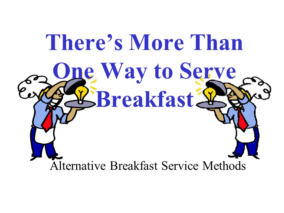 There's More Than One Way to Serve Breakfast Alternative Breakfast Service Methods