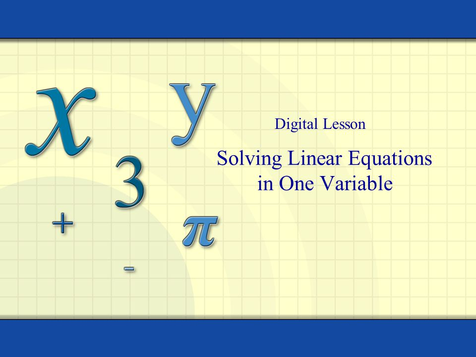 Solving Linear Equations in One Variable Digital Lesson