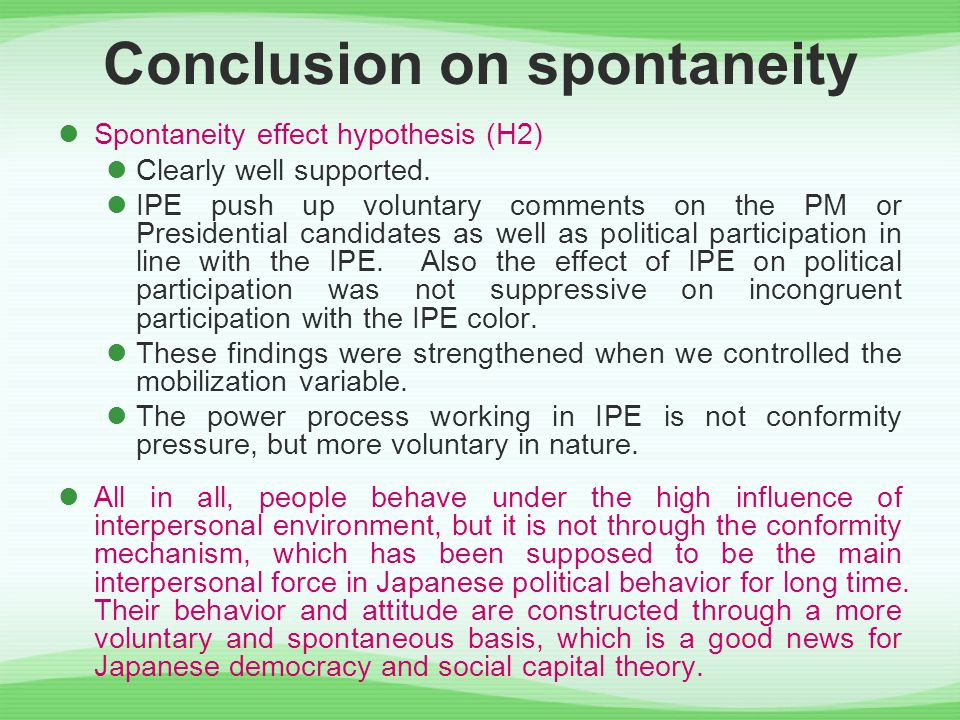 Conclusion on spontaneity Spontaneity effect hypothesis (H2) Clearly well supported.