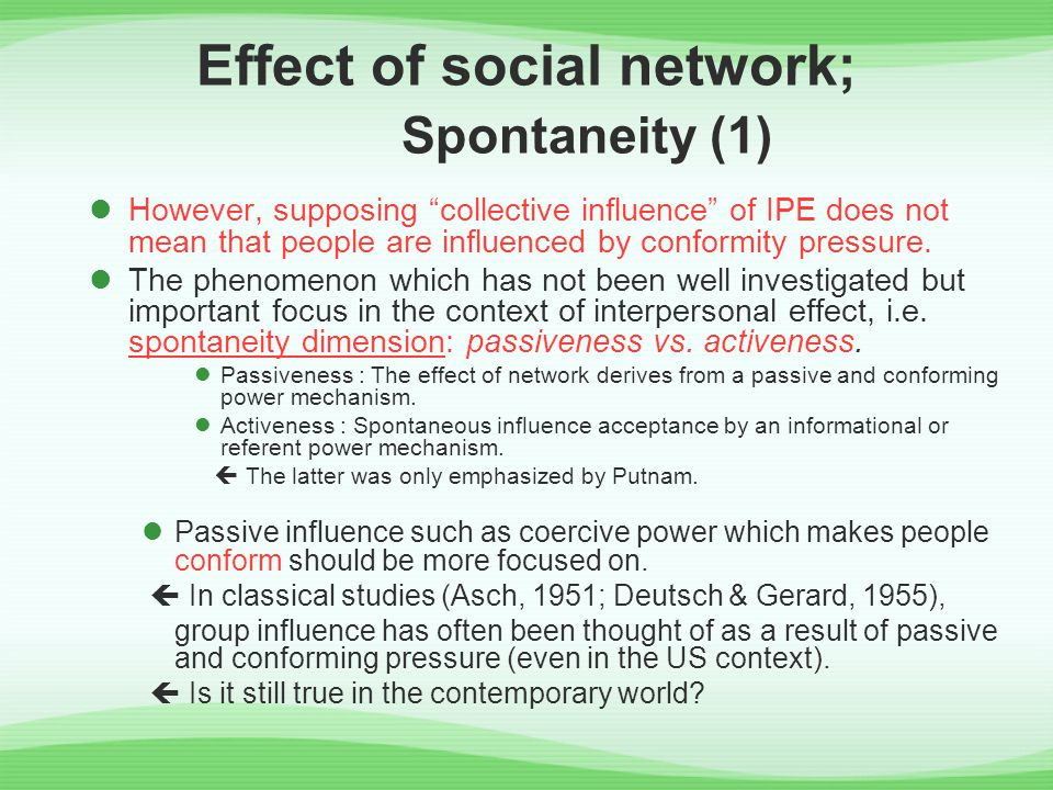 Effect of social network; Spontaneity (1) However, supposing collective influence of IPE does not mean that people are influenced by conformity pressure.