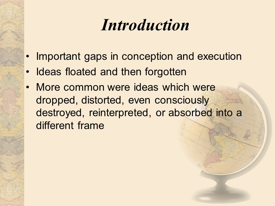 Introduction Important gaps in conception and execution Ideas floated and then forgotten More common were ideas which were dropped, distorted, even co