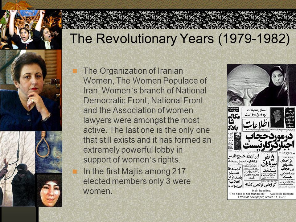 The Revolutionary Years (1979-1982) The Organization of Iranian Women, The Women Populace of Iran, Women ' s branch of National Democratic Front, Nati