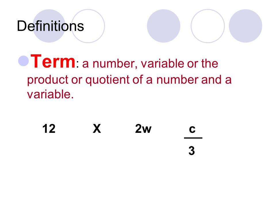 Terms are separated by addition (+) or subtraction (-) signs.