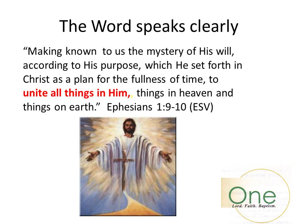 The Word Speaks Clearly ..and to bring to light for everyone what is the plan of the mystery hidden for ages in God who created all things, so that through the church the manifold wisdom of God might now be made known to the rulers and authorities in the heavenly places. Ephesians 3:9-10 (ESV)