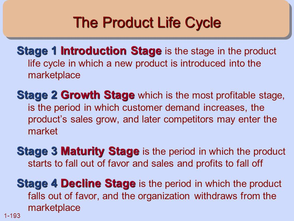 1-193 The Product Life Cycle Stage 1 Introduction Stage Stage 1 Introduction Stage is the stage in the product life cycle in which a new product is in