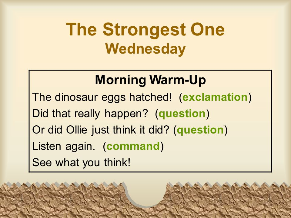The Strongest One Wednesday Morning Warm-Up The dinosaur eggs hatched.