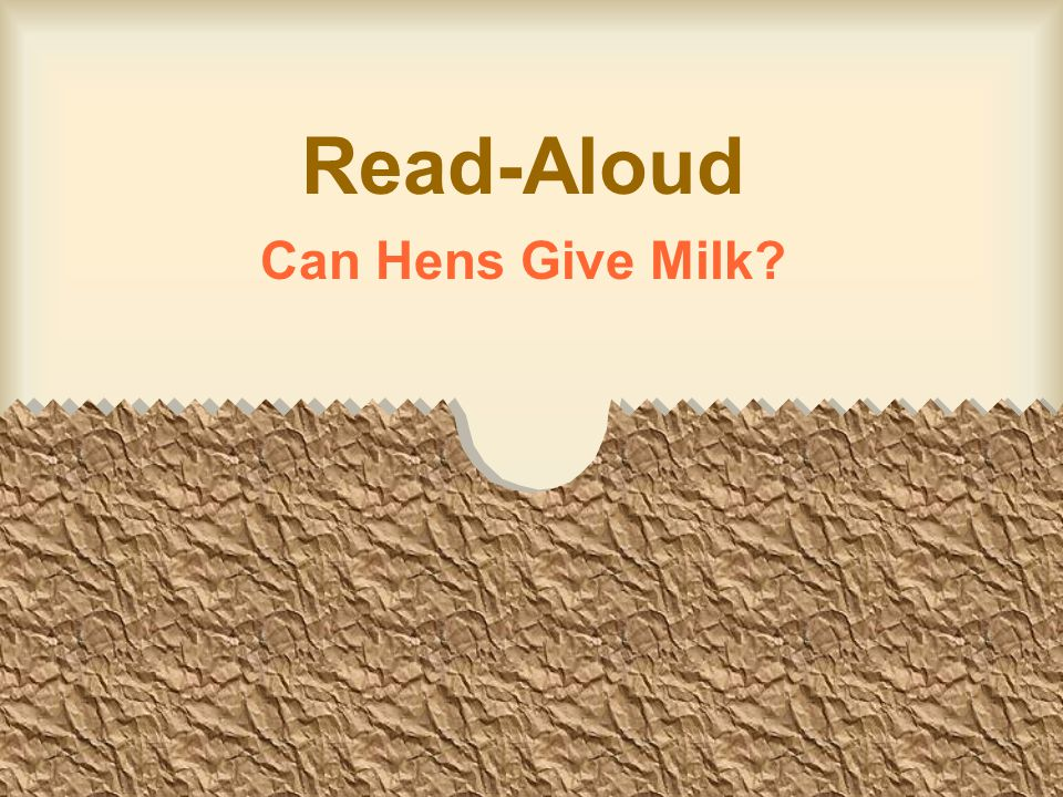Read-Aloud Can Hens Give Milk