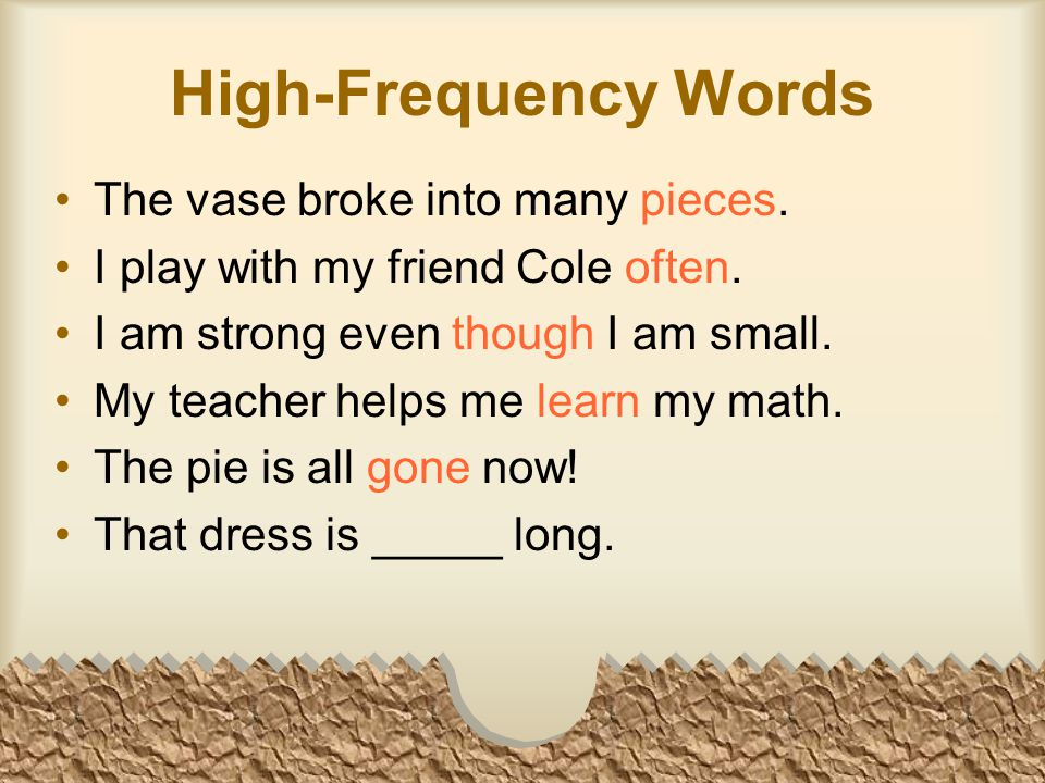 High-Frequency Words The vase broke into many pieces.